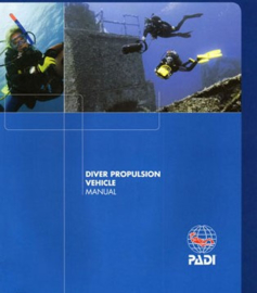 PADI 79309 Dive Propulsion Vehicle Specialty Manual - Diver Propulsion Vehicle Engels!