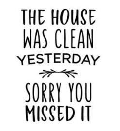 Muursticker THE HOUSE WAS CLEAN
