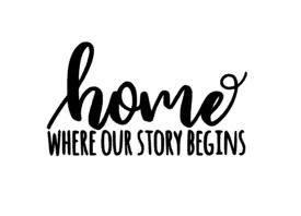 Muursticker HOME WHERE OUR STORY BEGINS
