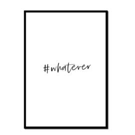 Poster A4 | #whatever | Per 5 stuks