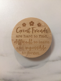 Bamboe deksel - Great Friends are hard to find.....