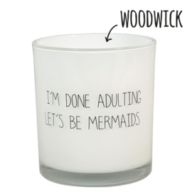 SOJAKAARS - I'M DONE ADULTING, LET'S BE MERMAIDS