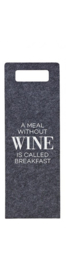 Wijnzak - A meal without wine is called Breakfast