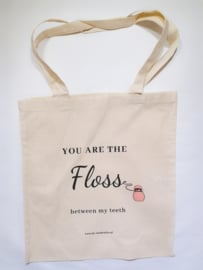 Your'e the floss between my teeth tas