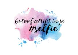 Postkaart | Geloof altijd in je #selfie
