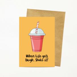 Postkaart Hebbers | When life gets tough, shake it!