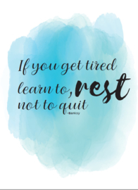Postkaart   If you get tired learn to rest not to quit