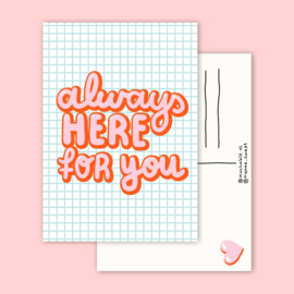Postkaart | Always here for you