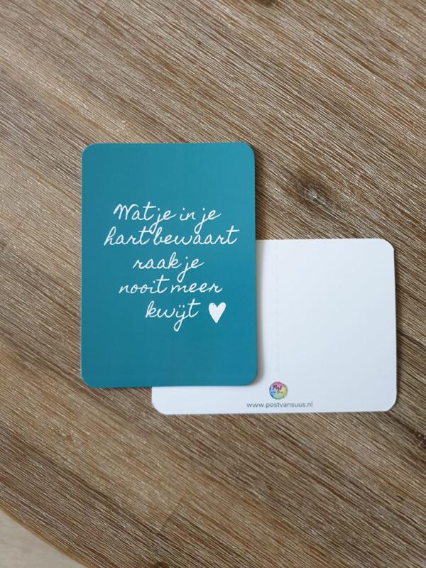 Postkaart   Wat je in je hart bewaart raak je nooit meer kwijt