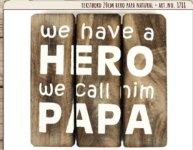 Houten tekstbord 20x20 - naturel - Papa Hero