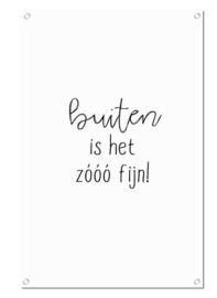 Tuinposter Buiten is het zoooo fijn! - Winkeltje van Anne - Pakketpost!