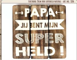 Houten tekstbord 20x20 - naturel - Papa Superheld