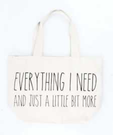 "Nieuw : Grote shopper ""Everything I need"""