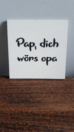 Pap, dich wörs opa