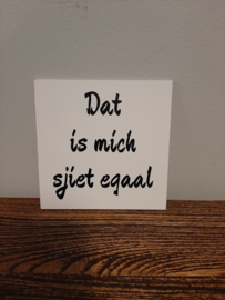 Dat is mich sjiet egaal