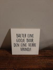 Baeter eine gooje buur