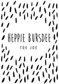 Heppie Bursdee Toe Joe