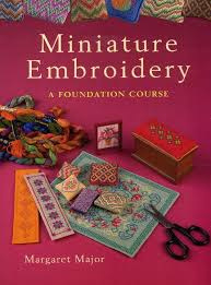 Miniature Embroidery A Foundation Course