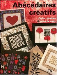 Abécédaires créatifs : Perles, boutons et points de croix