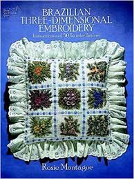 Brazilian Three Dimensional embroidery