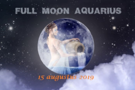 Aquarius Full Moon - 15 augustus 2019