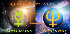 Mercurius vierkant Neptunus - 13 december 2020