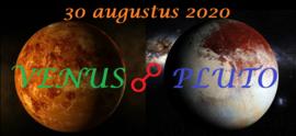 Venus oppositie Pluto - 30 augustus 2020