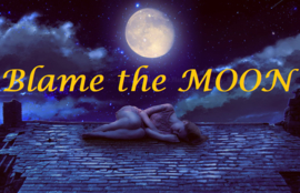 Blame the Moon