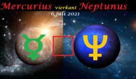 Mercurius vierkant Neptunus - 6 juli 2021