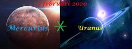 Mercurius sextiel Uranus - 5 februari 2020