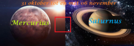Mercurius vierkant Saturnus - 31.10 t/m 6 november