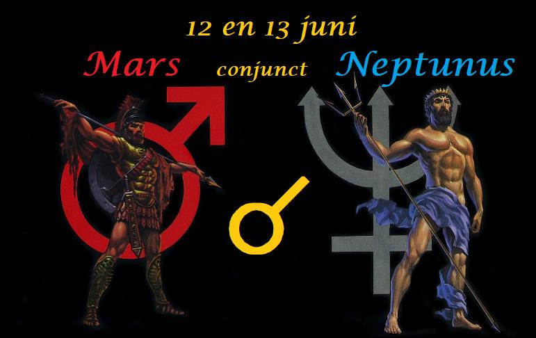 Mars conjunct Neptunus - 12 en 13 juni 2020