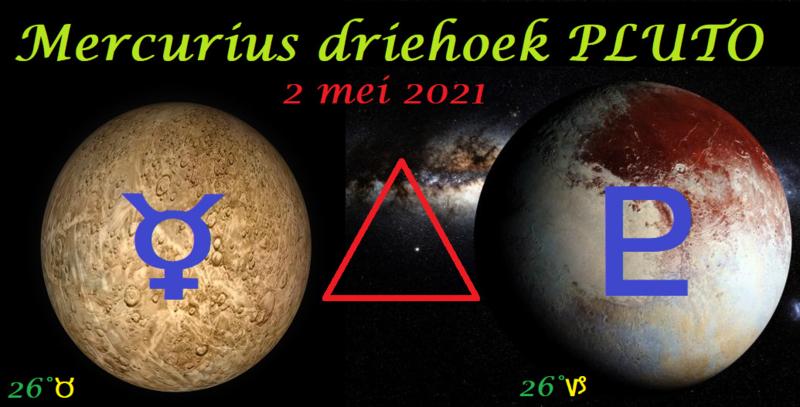 Mercurius driehoek Pluto - 2 mei 2021