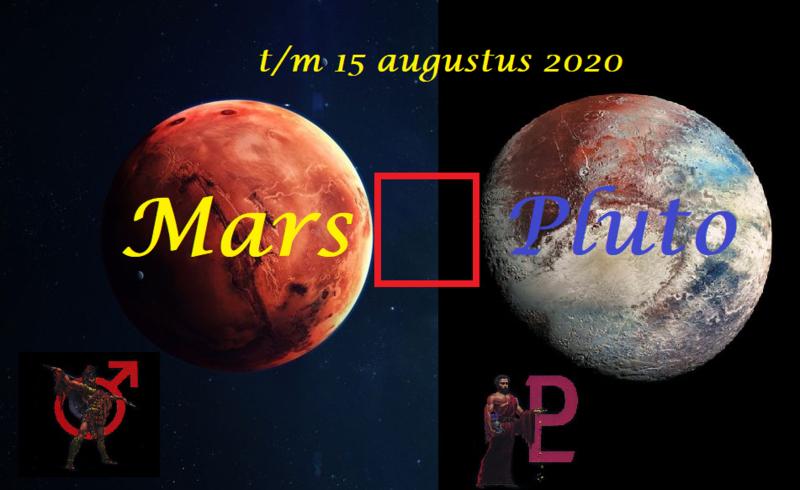 Mars vierkant Pluto - 11 t/m 15 augustus
