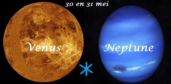 Venus sextiel Neptunues - 30 en 31 mei
