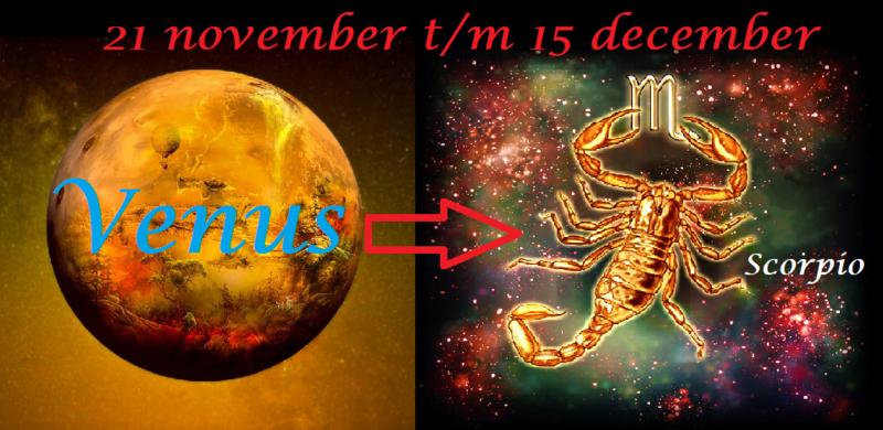 Venus in Schorpioen - 21 november t/m 15 december
