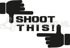 Shoot this!