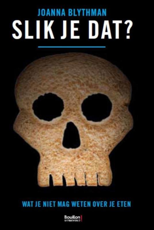 Slik je dat? wat je niet mag weten over je eten - Joanna Blythman