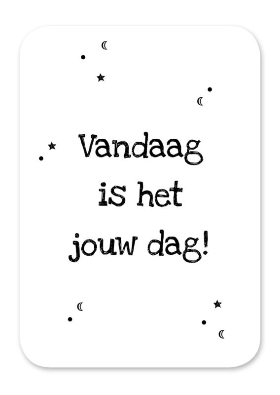 Ansichtkaart Vandaag is het jouw dag!