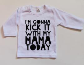 i'm gonna kick with mamma