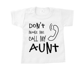 dont't make me call my aunt