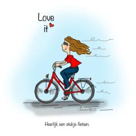 Love it, Heerlijk een stukje fietsen