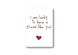 I'm lucky to have a friend like you! || Ansichtkaart