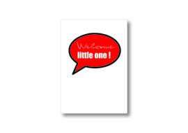 Welcome little one! || Ansichtkaart