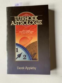 Uurhoek Astrologie | Een analyse van levensvraagstukken elk uur van de dag. | Derek Appleby | 1986 | ISBN 9789063252441 |