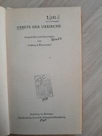 Gebete der Urkirche │ Ausgewählt und übertragen von Ludwig A. Winterswyl │ Herder & Co. G.m.b.H. Verlagsbuchhandlung│ Freiburg im Breisgau │ 1940