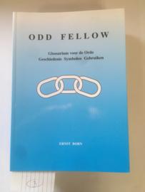 Odd Fellow, Glossarium voor de Orde, Geschiedenis Symbolen Gebruiken | Eerste uitgave | Ernst Born |  ISBN 9789089541031 | IOOF |