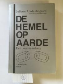 De Hemel op aarde | Juliette Uitdenboogaard | ISBN 90-74257-03-8 geb. | Contextuur Veele |