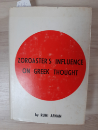 Zoraster's influence on Greek thought │ by Ruhi Muhsen Afnan│ Philosphical Library, Inc │ New York  │ 1965
