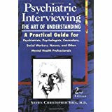 Psychiatric Interviewing: The Art of Understanding | Shea MD, Shawn Christopher | Aug 11, 1998